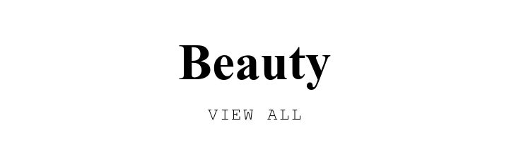 Beauty. VIEW ALL.