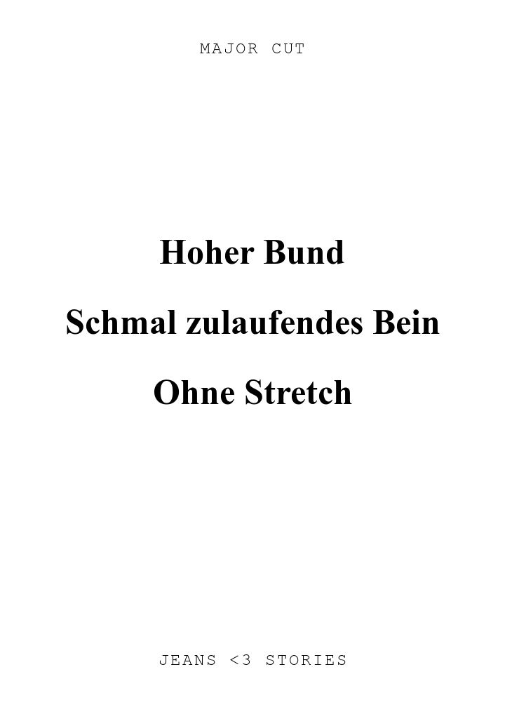 MAJOR CUT. Hoher Bund\n\nSchmal zulaufendes Bein\n\nOhne Stretch\n\n. JEANS U0026lt;3 STORIES.