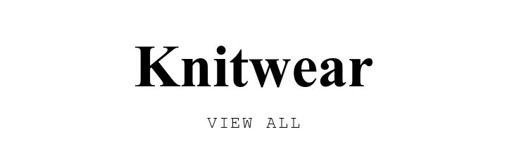 Knitwear. VIEW ALL.