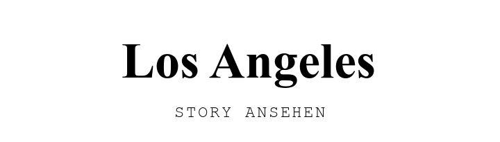 Los Angeles. STORY ANSEHEN.