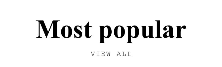 Most popular. VIEW ALL.