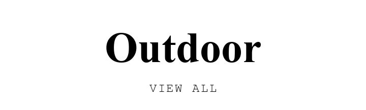Outdoor. VIEW ALL.
