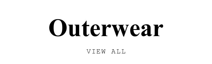Outerwear. VIEW ALL.