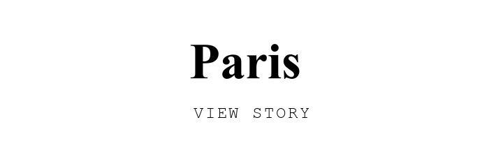 Paris . VIEW STORY.