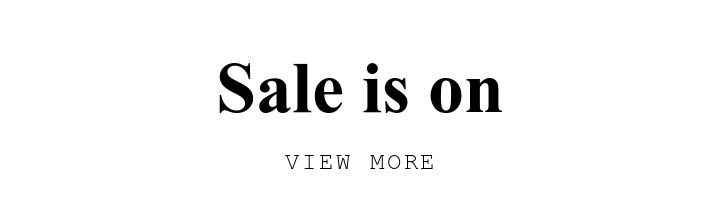 Sale is on. VIEW MORE.