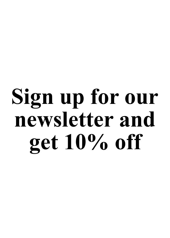 Sign up for our newsletter and get 10% off.