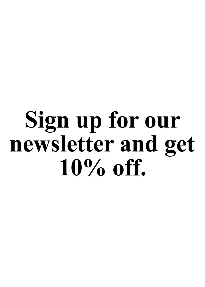 Sign up for our newsletter and get 10% off..