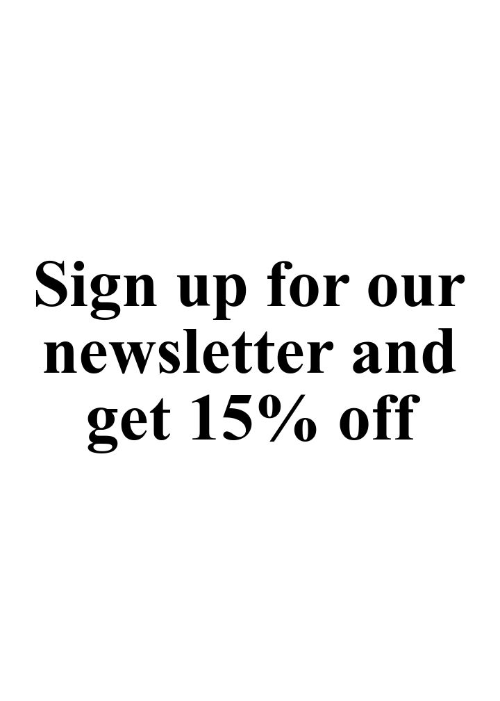 Sign up for our newsletter and get 15% off.
