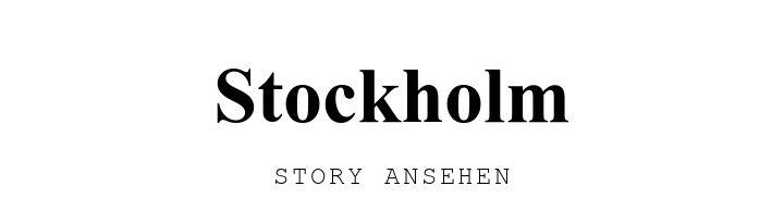 Stockholm. STORY ANSEHEN.
