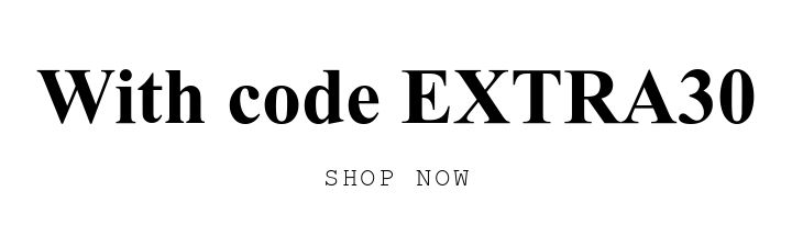 With code EXTRA30. SHOP NOW.